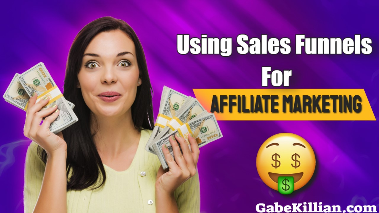 Sales Funnels for Affiliate Marketing - Do I need them?